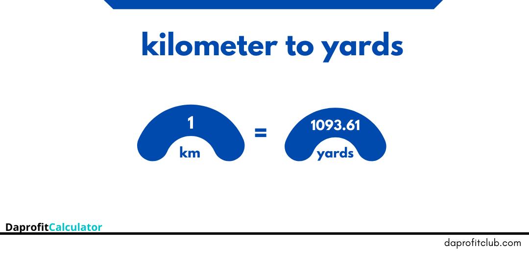 Kilometers to Yards